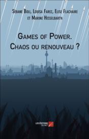 Games of power ; chaos ou renouveau ? - Couverture - Format classique