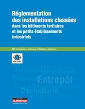 Réglementation des installations classées dans les immeubles tertiaires - Couverture - Format classique