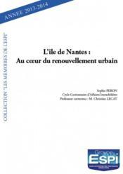 L'île de Nantes ; au coeur du renouvellement urbain - Couverture - Format classique