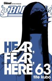 Bleach t.63 ; hear, fear, here - Couverture - Format classique