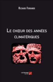 Le choeur des annees climatériques - Couverture - Format classique