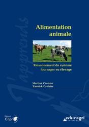 Alimentation animale ; raisonnement du système fourrager en élevage - Couverture - Format classique