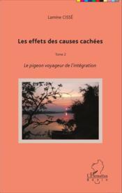 Les effets des causes cachées t.2 ; le pigeon voyageur de l'intégration - Couverture - Format classique