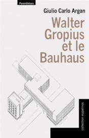 Walter Gropius et le Bauhaus - Couverture - Format classique