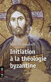 Initiation à la théologie byzantine - Couverture - Format classique