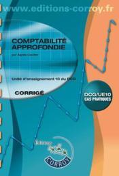 Comptabilité approfondie ; corrigé ; unité d'enseignement 10 du DCG (8e édition) - Couverture - Format classique
