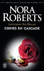 Lieutenant Eve Dallas T.4 ; crimes en cascade - Couverture - Format classique