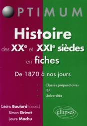 Histoire Des Xxe Et Xxie Siecles En Fiches De 1870 A Nos Jours - Couverture - Format classique