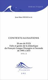 Contextualisations t.2 ; 20 ans de FLES, faits et gestes de la didactique du francais langue etrangère et seconde de 1995 à 2015 - Couverture - Format classique