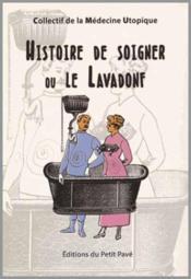 Histoire de soigner ou le lavadonf - Couverture - Format classique