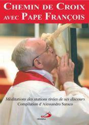 Chemin de croix avec Pape François - Couverture - Format classique