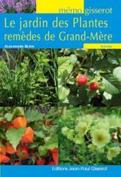 Le jardin des plantes ; remèdes de grand-mère - Couverture - Format classique
