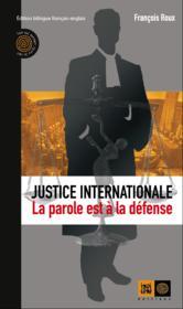 Justice internationale, la parole est à la defense - Couverture - Format classique
