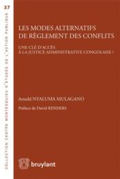 Les modes alternatifs de règlement des conflits ; une clé d'accès à la justice administrative congolaise ? - Couverture - Format classique