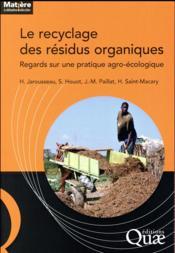 Le recyclage des résidus organiques ; regards croisés sur une pratique agro-écologique - Couverture - Format classique