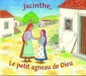 Jacinthe, le petit agneau de Dieu - Couverture - Format classique