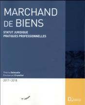 Marchand de biens ; statut juridique ; pratiques professionnelles (édition 2017/2018) - Couverture - Format classique