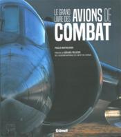 Le grand livre des avions de combat - Couverture - Format classique