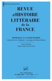 REVUE D'HISTOIRE LITTERAIRE DE LA FRANCE N.2005/4 ; hommage à Claude Pichois (édition 2005) - Couverture - Format classique