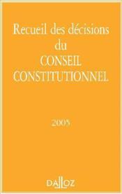 Recueil des décisions du conseil constitutionnel 2005 - Couverture - Format classique