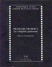 Francois Truffaut Le Cinephile Passionne - Couverture - Format classique