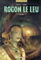 Rogon le Leu t.4 ; Den Bleiz - Couverture - Format classique