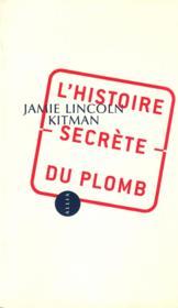 L'Histoire Secrete Du Plomb - Couverture - Format classique