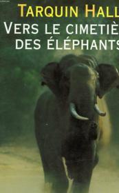 Vers le cimetière des éléphants - Couverture - Format classique