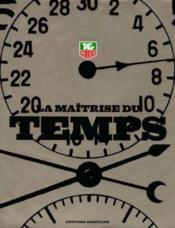 Tag Heuer. La Maitrise Du Temps - Couverture - Format classique