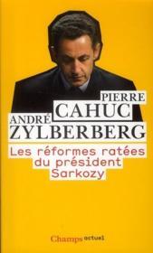 Les réformes ratées du président Sarkozy - Couverture - Format classique