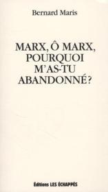 telecharger Marx, o Marx, pourquoi m'as-tu abandonne ? livre PDF en ligne gratuit