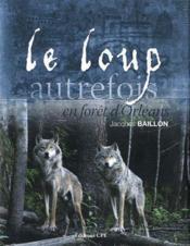 Le loup autrefois en forêt d'Orléans - Couverture - Format classique