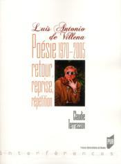 Luis Antonio de Villena ; poésie 1970-2005 ; retour, reprise, répétition - Couverture - Format classique