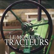 Le monde des tracteurs - Couverture - Format classique