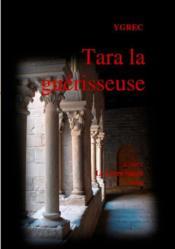 Kumpiy le livre sacré t.3 ; Tara la guérisseuse - Couverture - Format classique