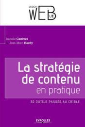 La strategie de contenu en pratique ; 30 outils passés au crible - Couverture - Format classique