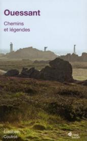Ouessant ; chemins et légendes - Couverture - Format classique