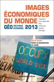 Images économiques du monde 2013 ; crises et basculements du monde - Couverture - Format classique
