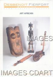 ART AFRICAIN. [PUNU. LUBA HEMBA. BOA. MAMBILA. MBUN. LEGA. KOTA FANG. TURKANA. SENOUFO. MAKONDE. MUMUYE. IBO. SUKUMA. MONGO. TINGIT...28/06/2011. (Poids de 34 grammes) - Couverture - Format classique