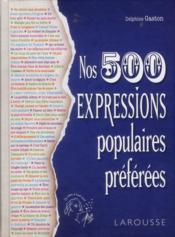 Nos 500 expressions populaires préférées - Couverture - Format classique