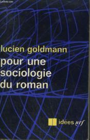 Pour Une Sociologie Du Roman. Collection : Idees N° 93 - Couverture - Format classique