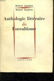 Anthologie Litteraire De L'Occultisme. - Couverture - Format classique