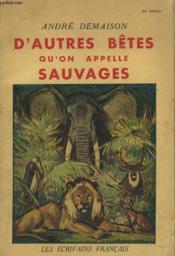 D'Autres Betes Qu'On Appelle Sauvages - Couverture - Format classique