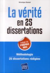 La vérité en 25 dissertations ; thème de prépa HEC - Couverture - Format classique