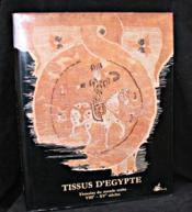 TISSUS D'EGYPTE. Témoins du monde arabe VIIIème - XVème siècles - Couverture - Format classique