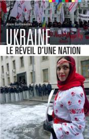 Ukraine ; le réveil d'une nation - Couverture - Format classique