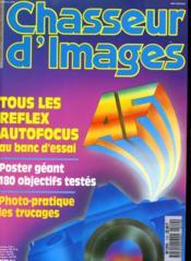 CHASSEUR D'IMAGES , le magazine de l'amateur et du débutant N° 110 - TOUS LES REFLEX AUTOFOCUS AU BANC D'ESSAI - POSTER GEANT 180 OBJECTIFS TESTES - PHOTO-PRATIQUE MES TRUCAGES - Couverture - Format classique