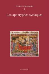 Etudes syriaques 2 : les apocryphes syriaques - Couverture - Format classique