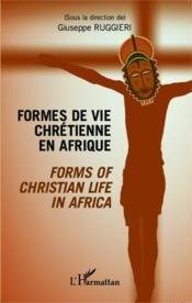 Formes de vie chrétienne en Afrique ; forms of christian life in africa - Couverture - Format classique