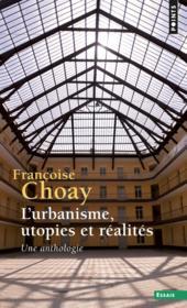 L'urbanisme, utopies et réalités ; une anthologie - Couverture - Format classique